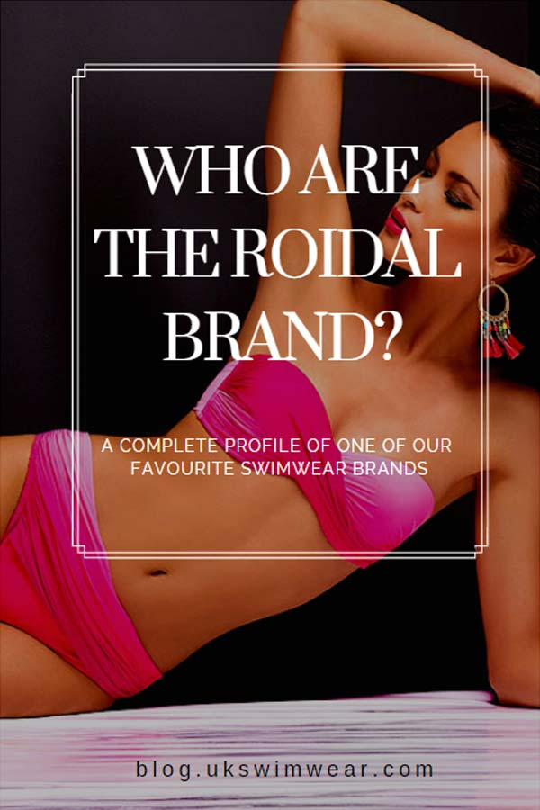 The Roidal Brand: Story of this amazing women's swimwear brand