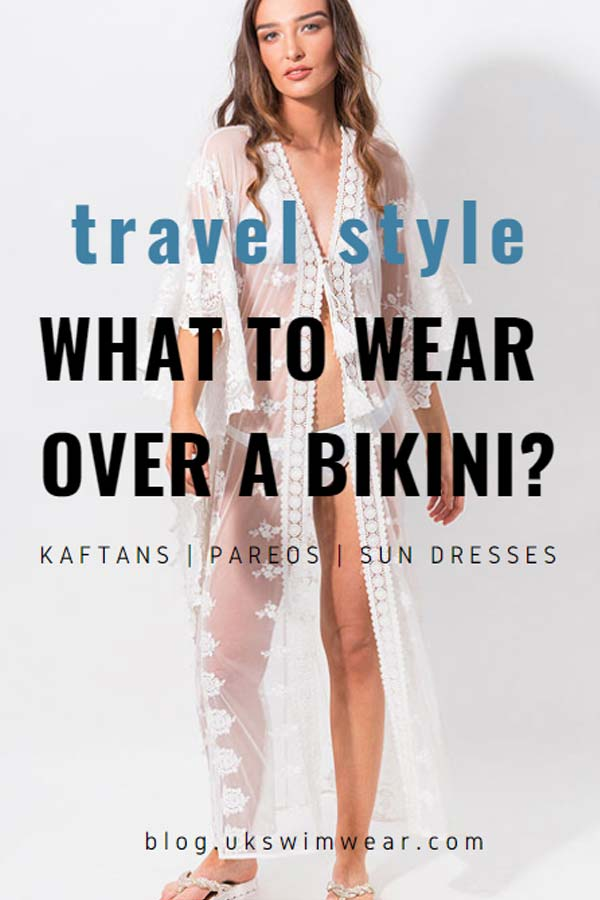 What to wear over a bikini?