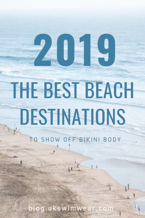 Pin 2019 Best Beach Destinations to show off swimwear